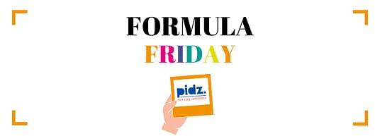 Formula Friday Pidz